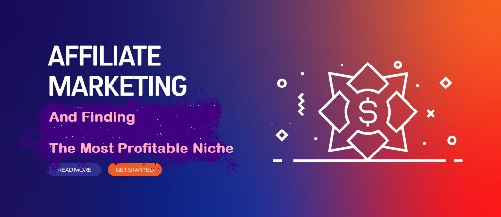 Finding The Most Profitable Niche For Your Affiliate Marketing