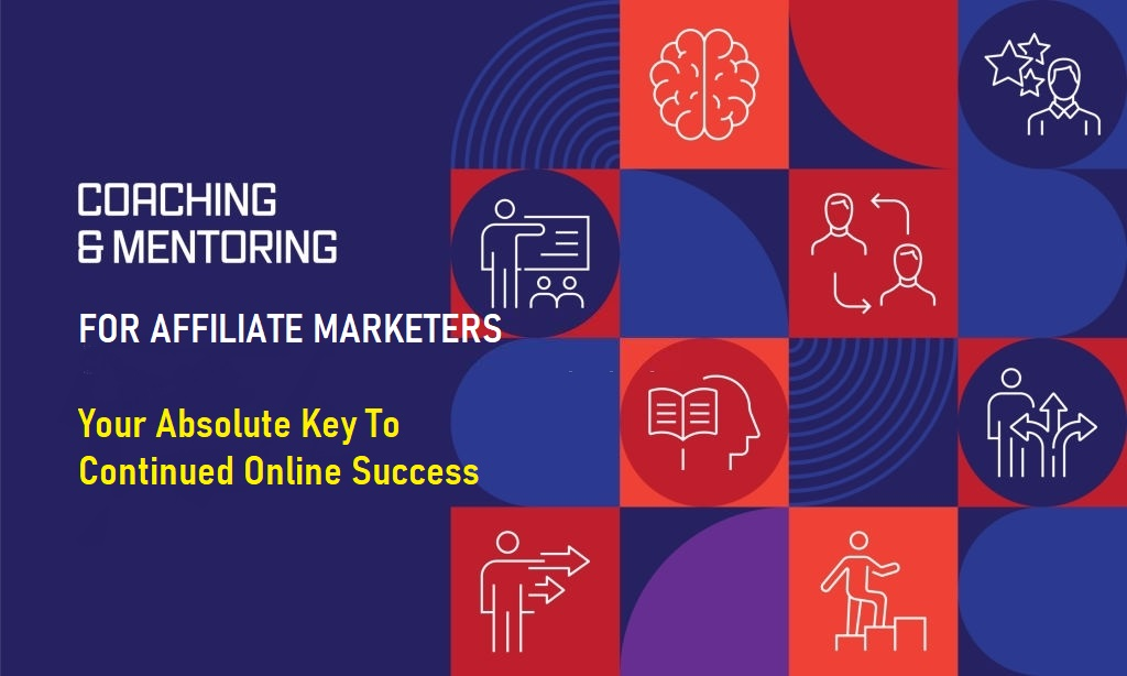 Get An Affiliate Marketing Mentor And Accelerate Your Success